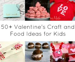 50 valentine u0027s craft and food ideas for kids the grant life