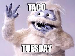 Taco Tuesday Meme - meme creator taco tuesday meme generator at memecreator org