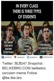 Meme Types - in every class there is three types of students hasno the smart