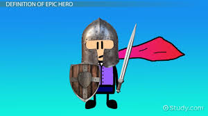 epic hero definition characteristics u0026 examples video u0026 lesson