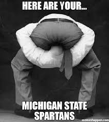 Michigan State Memes - here are your michigan state spartans meme head up ass 44884