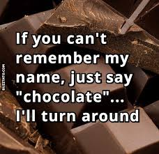 Chocolate Meme - just say chocolate chocolate meme name remember memes