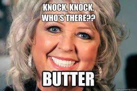 Paula Deen Butter Meme - hahahaa paula deen butter jokes lolz for dayz pinterest