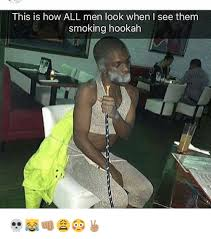 Hookah Meme - this is how all men look when i see them smoking hookah