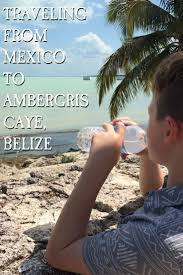 how to get from cancun mexico to ambergris caye belize