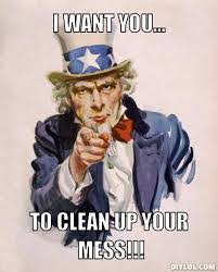 Clean Up Meme - meme i want to clean up your mess bin rentals rent a