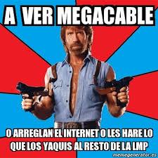 Memes Lmp - meme chuck norris a ver megacable o arreglan el internet o les