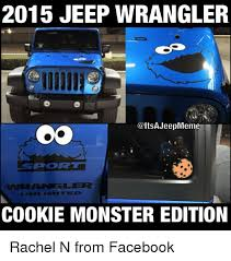 Jeep Wrangler Meme - 2015 jeep wrangler jeepmeme cookie monster edition rachel n from