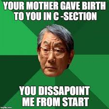 Birth Memes - high expectations asian father meme imgflip