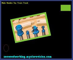 Making Wooden Toy Train Tracks by Wooden Toy Train Patterns 154521 Woodworking Plans And Projects