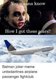 Batman Joker Meme - you a know how i got these scars united batman joker meme