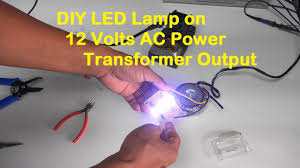 12 volt transformer for led lights diy led l on 12 volts ac power transformer output youtube