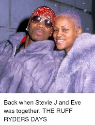 Stevie J Meme - back when stevie j and eve was together the ruff ryders days meme
