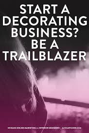 start a decorating business be a trailblazer u2014 alycia wicker