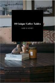10 unique coffee tables u2014 hurd u0026 honey