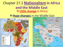 middle east map changes chapter 27 2 nationalism in africa and the middle east