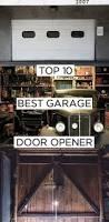 Winnipeg Overhead Door by Best 25 Best Garage Door Opener Ideas On Pinterest Garage Door