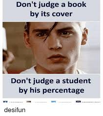 Meme Book - don t judge a book by its cover don t judge a student by his