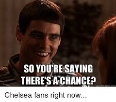 Quick Memes - so yourensaying theresa chance quick meme com chelsea fans right