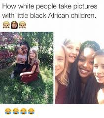 African Kid Memes - how white people take pictures with little black african children