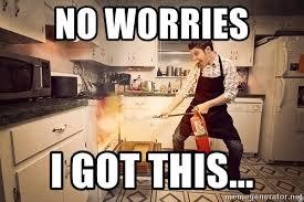 Fire Fire Everywhere Buzz Lightyear Meme Meme Generator - no worries i got this kitchen fire meme generator