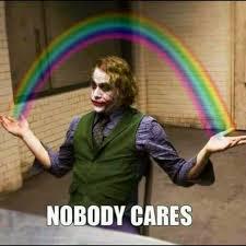 Who Cares Meme - 22 meme internet nobody cares joker