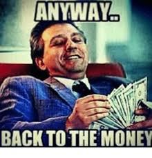 Money Meme - anyway back to the money meme on sizzle
