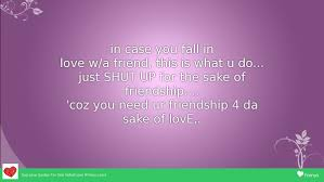 Love Quotes For A Friend by In Case You Fall In Sad Love Quotes For One Sided Love