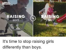 Raising Boys Meme - attn raising vs aising girls getty it s time to stop raising girls