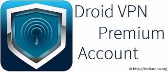 droidvpn premium apk here is droidvpn premium account 2017 droid vpn premium