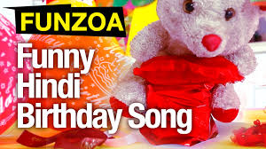 Happy Birthday Wishes In Songs Funny Hindi Birthday Song Funzoa Mimi Teddy Perfect Song For