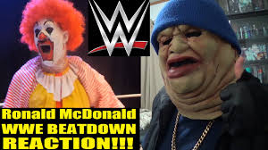 Ronald Mcdonald Meme - ronald mcdonald wwe beatdown reaction youtube