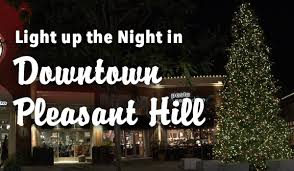 vacaville tree lighting 2017 light up the night in downtown pleasant hill your town monthly