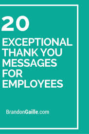 21 exceptional thank you messages for employees messages