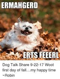 Ermahgerd Animal Memes - ermahgerd erts feeerl dog talk share 9 22 17 woot first day of