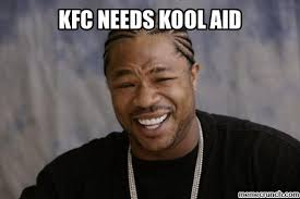 Koolaid Meme - needs kool aid