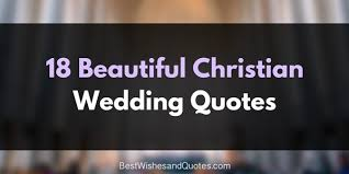18 christian wedding quotes that are beautiful and