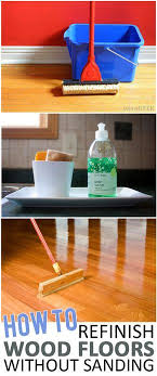 Refinishing Wood Floors Without Sanding How To Refinish Wood Floors Without Sanding Refinish Wood Floors