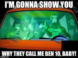 Ben 10 Meme - image tagged in ben 10 imgflip