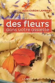 assiette cuisine des fleurs dans votre assiette caron lambert 9782851578228