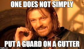 Way To Go Meme - take it from boromir one piece seamless gutters are the way to go