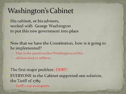 George Washingtons Cabinet Part Ii Ppt Video Online Download