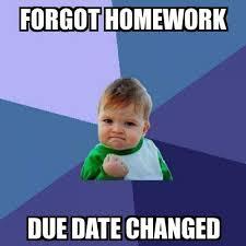 Due Date Meme - success kid forgot homework due date changed meme explorer