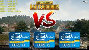 is pubg cpu intensive intel core i3 vs i5 vs i7 playerunknown s battlegrounds gaming