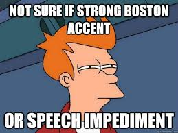 Boston Accent Memes - boston accent or speech impediment for the love of boston