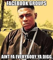 Lil Boosie Memes - facebook groups aint fa everybody ya digg lil boosie meme