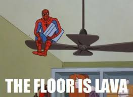 Hot Day Meme - image 160663 the floor is lava hot lava game know your meme