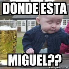 Miguel Memes - meme drunk baby donde esta miguel 18638574