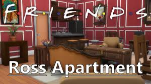 the sims 4 friends ross apartment youtube