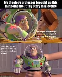 Buzz Lightyear And Woody Meme - toy story buzz lightyear theology professor lecture jpg